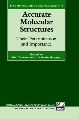 Accurate Molecular Structures Their Determination and Importance