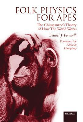 Folk Physics for Apes The Chimpanzees Theory of How the World Works
