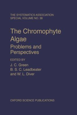 The Chromophyte Algae: Problems and Perspectives (Systematics Association Special Volume)