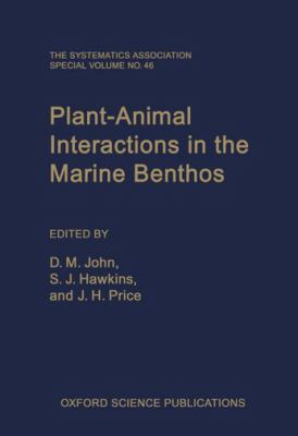Plant-Animal Interactions in the Marine Benthos (Systematics Association Special Volume)