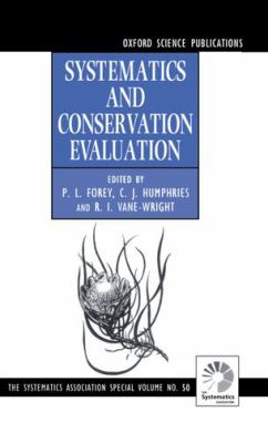 Systematics and Conservation Evaluation - Peter L. Forey - Hardcover