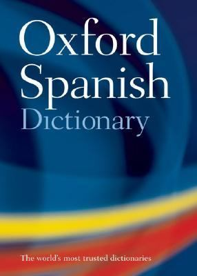 Oxford Spanish Dictionary Spanish-English/English-Spanish