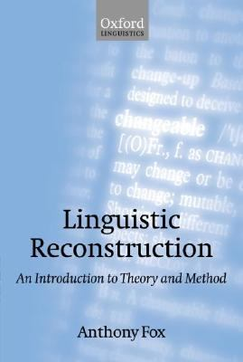 Linguistic Reconstruction An Introduction to Theory and Method