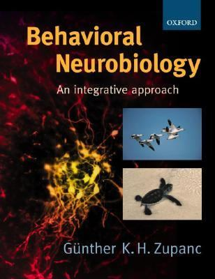 Behavioral Neurobiology An Integrative Approach