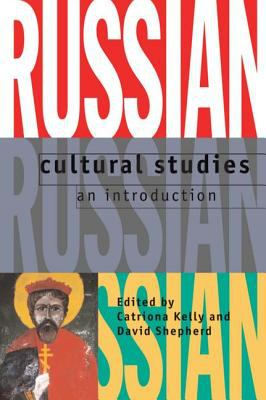 Russian Cultural Studies An Introduction