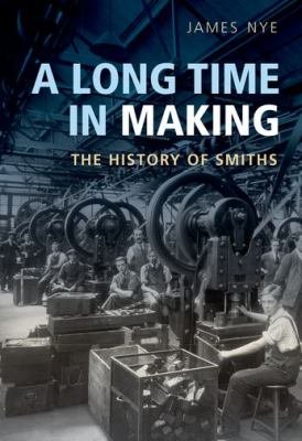 Long Time in Making : The History of Smiths