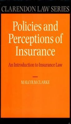 Policies and Perceptions of Insurance: An Introduction to Insurance Law (Clarendon Law Series)