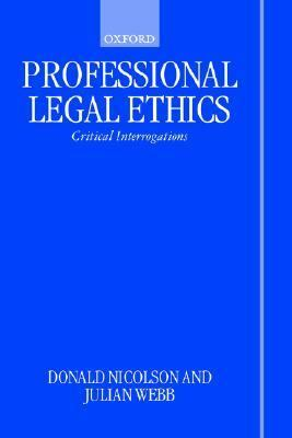 Professional Legal Ethics Critical Interrogations