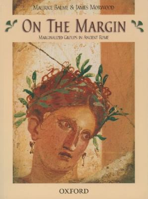 On the Margin Marginalized Groups in Ancient Rome