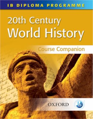 IB History Course Companion: International Baccalaureate Diploma Programme