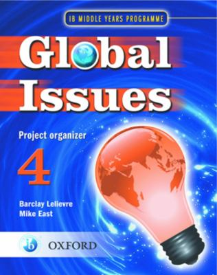 Myp Global Issues No. 4 : Project Organizer - IB Middle Years Programme