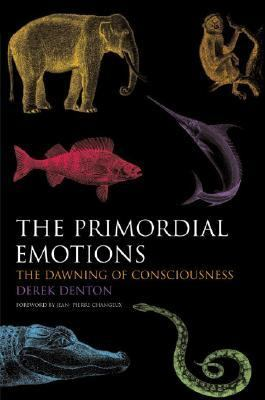 Primordial Emotions The Dawning of Consciousness