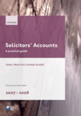 Solicitors' Accounts 2007-2008: A Practical Guide (Legal Practice Guides)