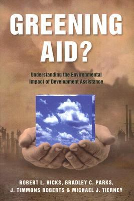 Greening Aid? Understanding Environmental Assistance to Developing Countries