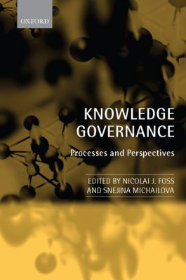 Knowledge Governance: Processes and Perspectives - Foss, Nicolai J., Michailova, Snejina pdf epub