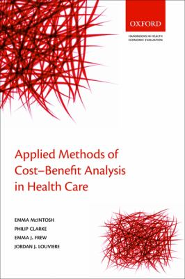 Applied Methods of Cost-benefit Analysis in Health Care (Handbooks for Health Economic Evaluation)