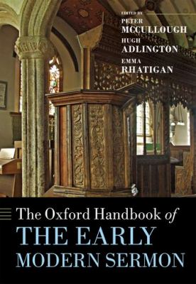 The Oxford Handbook of the Early Modern Sermon (Oxford Handbooks of Literature)