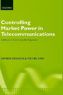 Controlling Market Power in Telecommunications Antitrust Vs Sector-Specific Regulation