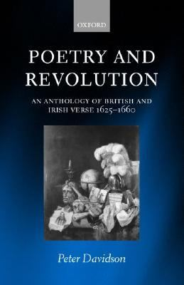 Poetry and Revolution An Anthology of British and Irish Verse 1625-1660