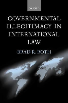 Governmental Illegitimacy in International Law