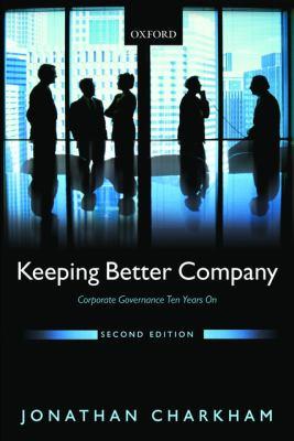 Keeping Better Company: Corporate Governance Ten Years On - Charkham, Jonathan P. pdf epub