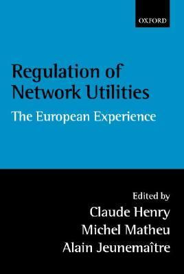 Regulation of Network Utilities The European Experience