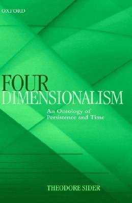 4-Dimensionalism An Ontology of Persistence and Time