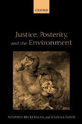Justice, Posterity, and the Environment: Environmental Ethics for a New Millennium