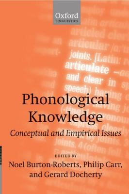 Phonological Knowledge Conceptual and Empirical Issues