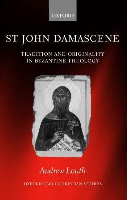 St John Damascene Tradition and Originality in Byzantine Theology
