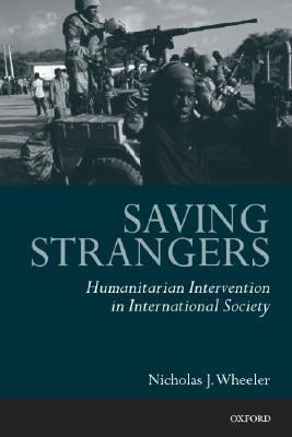 Saving Strangers Humanitarian Intervention in International Society