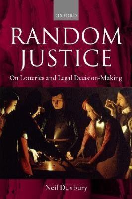 Random Justice On Lotteries and Legal Decision-Making