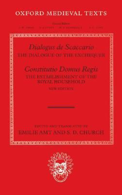 Dialogus De Scaccario, and Constitutio Domus Regis The Dialogue of the Exchequer, and the Establishment of the Royal Household