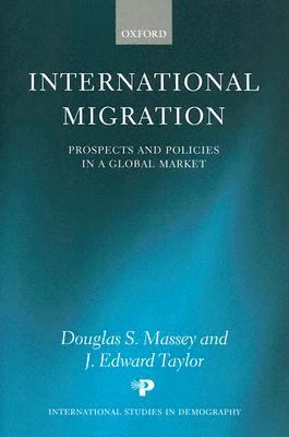 International Migration Prospects and Policies in a Global Market
