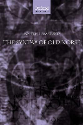 Syntax Of Old Norse With a Survey of the Inflectional Morphology and A Complete Bibliography