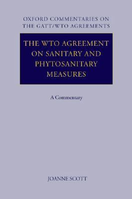 Wto Agreement on Sanitary and Phytosanitary Measures A Commentary