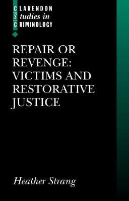 Repair or Revenge Victims and Restorative Justice