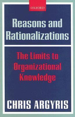 Reasons And Rationalizations The Limits to Organizational Knowledge - Argyris, Chris pdf epub