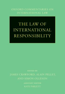 The Law of International Responsibility (Oxford Commentaries on International Law)