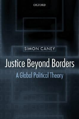 Justice Beyond Borders A Global Political Theory