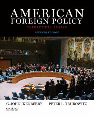American Foreign Policy : Theoretical Essays