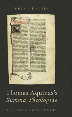 Thomas Aquinas's Summa Theologiae : A Guide and Commentary