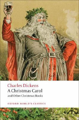 A Christmas Carol and Other Writings