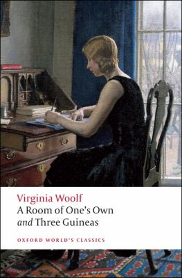 A Room of One's Own: And, Three Guineas (Oxford World's Classics)