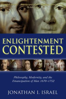 Enlightenment Contested: Philosophy, Modernity, and the Emancipation of Man 1670-1752