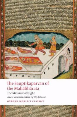 The Sauptikaparvan of the Mahabharata: The Massacre at Night