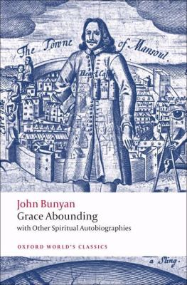 Grace Abounding: With Other Spiritual Autobiographies
