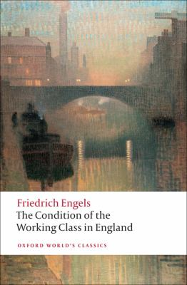 The Condition of the Working Class in England (Oxford World's Classics)