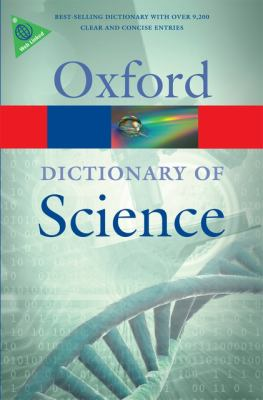 A Dictionary of Science (Oxford Paperback Reference)