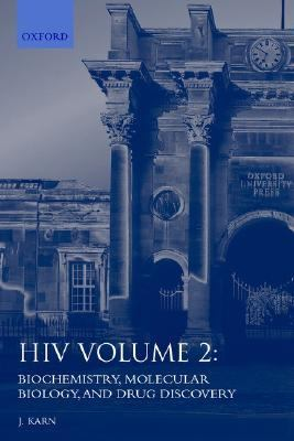 HIV A Practical Approach  Biochemistry, Molecular Biology, Drug Discovery